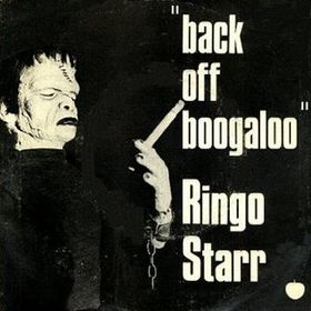 Back Off Boogaloo 1972 song by Ringo Starr