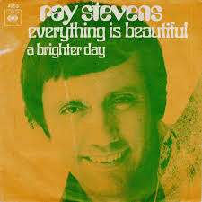 Everything Is Beautiful 1970 single by Ray Stevens