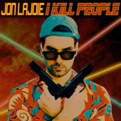 I Kill People (Jon Lajoie album - cover art).jpg
