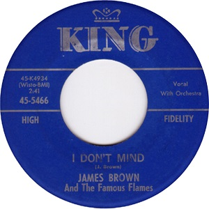 I Dont Mind (James Brown song) 1961 single by James Brown and The Famous Flames