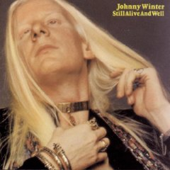 <i>Still Alive and Well</i> 1973 studio album by Johnny Winter