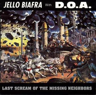 <i>Last Scream of the Missing Neighbors</i> album by Jello Biafra