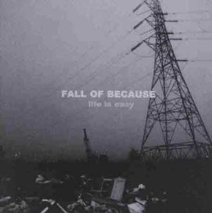<i>Life Is Easy</i> 1999 studio album by Fall of Because