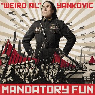 "<i>Mandatory Fun</i> 2014 studio album by ""Weird Al"" Yankovic"