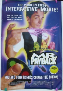 <i>Mr. Payback: An Interactive Movie</i> 1995 film by Bob Gale