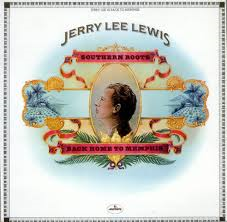 <i>Southern Roots: Back Home to Memphis</i> 1973 studio album by Jerry Lee Lewis