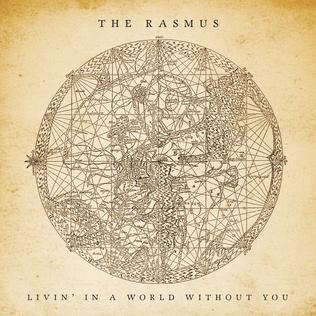 the world without you Livin' in a world without you - the rasmus | its hard to believe that it came for this you paralyzed my body with the poisoned kiss for 40 days and nights i was chained to your bed you thought that w | nghe nhạc hay online mới nhất chất lượng cao.