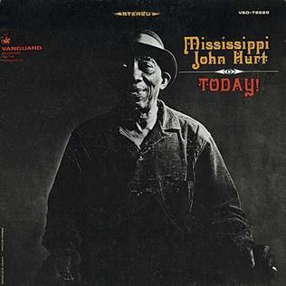 <i>Today!</i> (Mississippi John Hurt album) 1966 studio album by Mississippi John Hurt