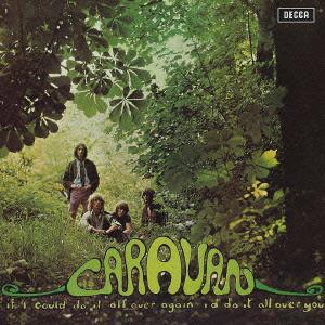 <i>If I Could Do It All Over Again, Id Do It All Over You</i> 1970 studio album by Caravan