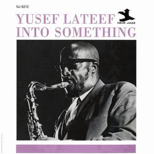 <i>Into Something</i> 1962 studio album by Yusef Lateef