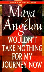 <i>Wouldnt Take Nothing for My Journey Now</i> book by Maya Angelou