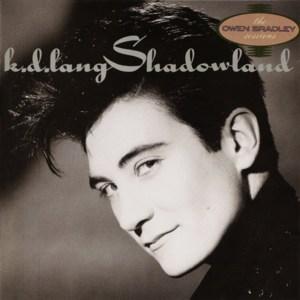 K.d. lang - Shadowland.jpg