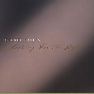 <i>Looking for the Light</i> (George Cables album) 2003 studio album by George Cables