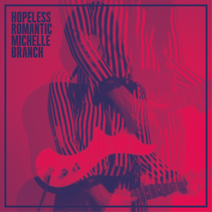 Image result for Michelle Branch: Hopeless Romantic