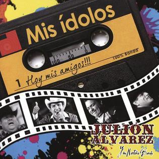 <i>Mis Ídolos, Hoy Mis Amigos!!!</i> 2016 studio album by Julión Álvarez y su Norteño Banda