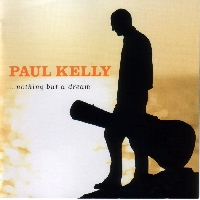 <i>...Nothing but a Dream</i> album by Paul Kelly