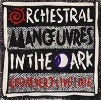 Orchestral Manoeuvres in the Dark - (Forever) Live and Die.jpg