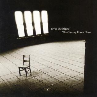 <i>The Cutting Room Floor</i> (album) 2002 compilation album by Over the Rhine