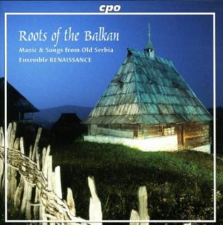 <i>Roots of the Balkan</i> 2002 studio album by Ensemble Renaissance