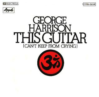 This Guitar (Cant Keep from Crying) 1975 single by George Harrison