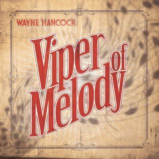<i>Viper of Melody</i> album by Wayne Hancock
