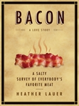 Book cover for Bacon: A Love Story. In the center is an illustration of a steam slab of bacon.
