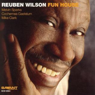 <i>Fun House</i> (Reuben Wilson album) 2005 studio album by Reuben Wilson