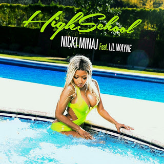 High School (song) song by recording artist and songwriter Nicki Minaj featuring rapper Lil Wayne