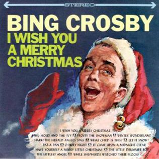 Bing Crosby Christmas.I Wish You A Merry Christmas Wikipedia
