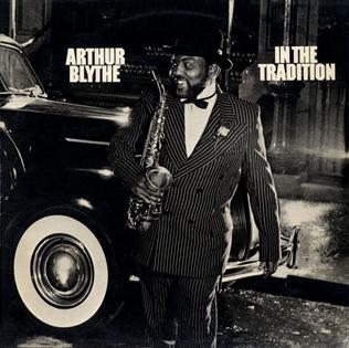 <i>In the Tradition</i> (Arthur Blythe album) 1979 studio album by Arthur Blythe