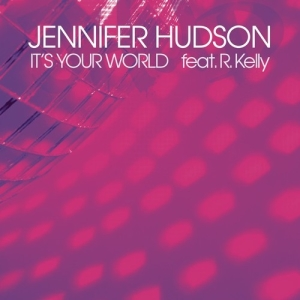 Jennifer Hudson featuring R. Kelly — It's Your World (studio acapella)