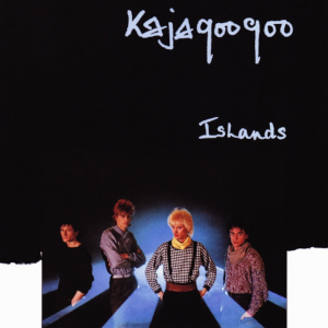 Kajagoogoo Islands.jpg
