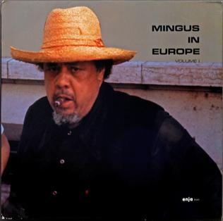 <i>Mingus in Europe Volume I</i> 1980 live album by Charles Mingus