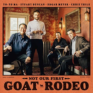 <i>Not Our First Goat Rodeo</i> 2020 studio album by Yo-Yo Ma, Stuart Duncan, Edgar Meyer, Chris Thile