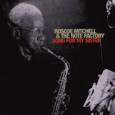 <i>Song for My Sister</i> 2002 studio album by Roscoe Mitchell