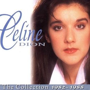 Celine Dion - The Collection 1982-1988
