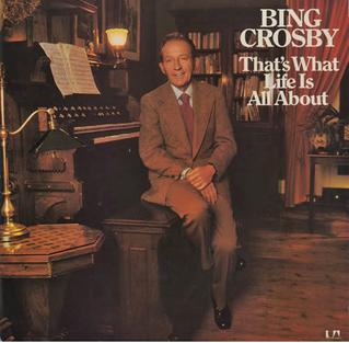 <i>Thats What Life Is All About</i> (album) album by Bing Crosby