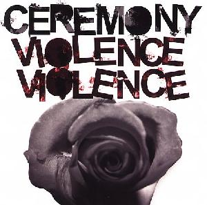 <i>Violence Violence</i> 2006 studio album by Ceremony