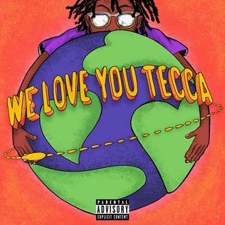 <i>We Love You Tecca</i> 2019 mixtape by Lil Tecca