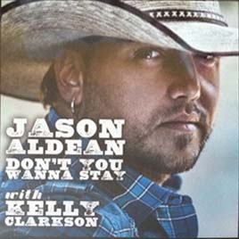 Dont You Wanna Stay 2010 single by Jason Aldean and Kelly Clarkson