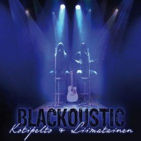 <i>Blackoustic</i> 2012 studio album by Kotipelto & Liimatainen