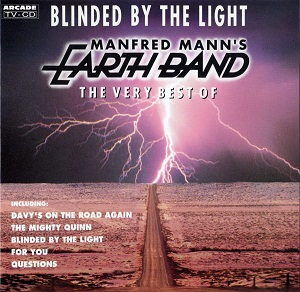 Blinded By The Light The Very Best Of Manfred Mann S Earth Band