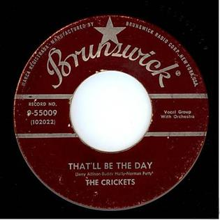 Thatll Be the Day 1957 single by The Crickets