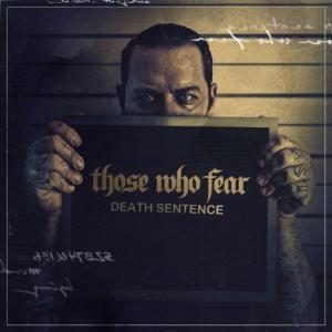 <i>Death Sentence</i> (album) 2014 studio album by Those Who Fear