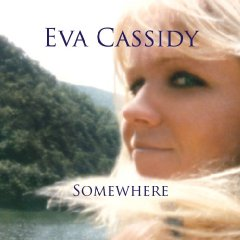 http://upload.wikimedia.org/wikipedia/en/3/35/Eva_Cassidy_-Somewhere.jpg