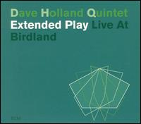 <i>Extended Play: Live at Birdland</i> 2003 live album by Dave Holland