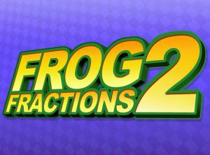 <i>Frog Fractions 2</i>