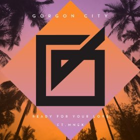 Gorgon City featuring MNEK — Ready for Your Love (studio acapella)
