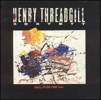 <i>Rag, Bush and All</i> 1989 studio album by Henry Threadgill