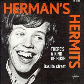 Theres a Kind of Hush 1967 single by Hermans Hermits